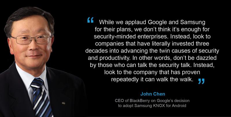 BlackBerry-CEO John Chen sieht offenbar in der Kombination von Samsungs KNOX und Google Android eine besondere Bedrohung für sein eigenes Geschäftsmodell. Quelle: BlackBerry